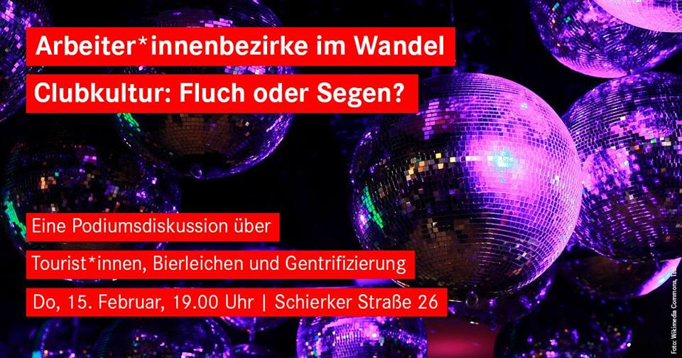 Arbeiter*innenbezirke im Wandel – Clubkultur: Fluch oder Segen?